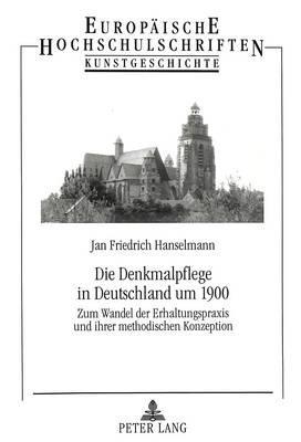 Die Denkmalpflege in Deutschland um 1900