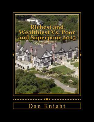 Richest and Wealthiest Vs. Poor and Superpoor 2015