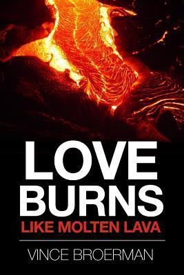 Love Burns Like Molten Lava