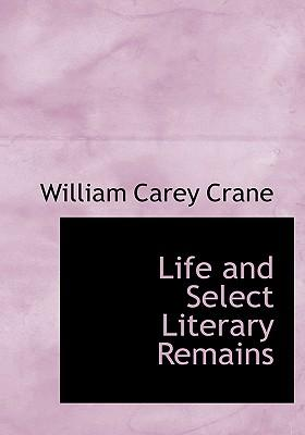 Life and Select Literary Remains