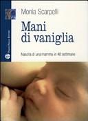 Mani di vaniglia. Nascita di una mamma in 40 settimane