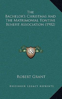 The Bachelor's Christmas and the Matrimonial Tontine Benefit Association (1902)