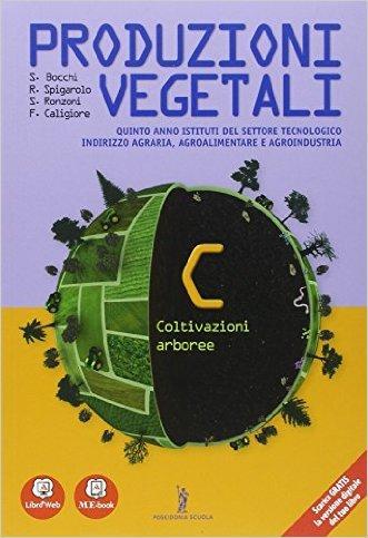 Produzioni vegetali. Per le Scuole superiori. Con e-book. Con espansione online