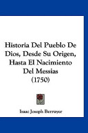 Historia Del Pueblo De Dios, Desde Su Origen, Hasta El Nacimiento Del Messias
