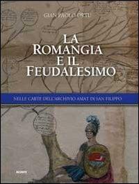 La Romangia e il feudalesimo. Nelle carte dell'archivio Amat di San Filippo