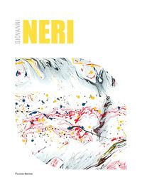 Giovanni Neri. Catalogo della mostra (Roma, 17 maggio-12 giugno 2018). Ediz. italiana e inglese