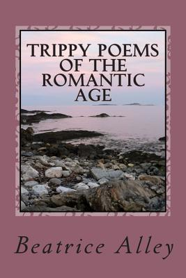 Trippy Poems of the Romantic Age