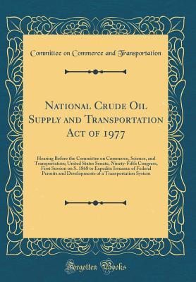 National Crude Oil Supply and Transportation Act of 1977