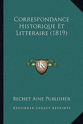 Correspondance Historique Et Litteraire (1819)
