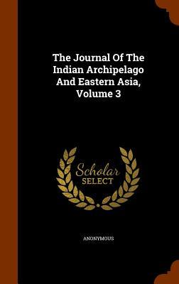 The Journal of the Indian Archipelago and Eastern Asia, Volume 3