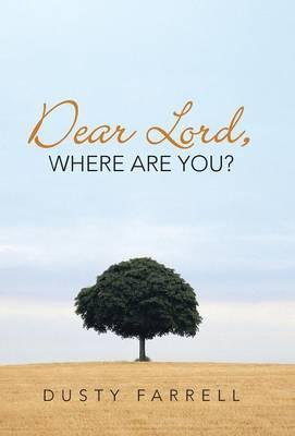 Dear Lord, Where Are You?
