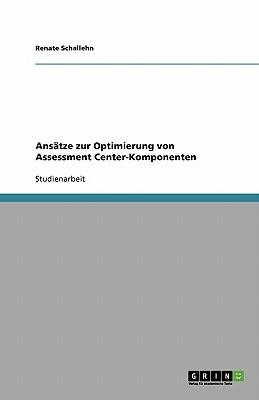 Ansätze zur Optimierung von Assessment Center-Komponenten