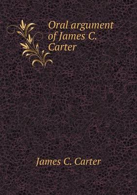 Oral Argument of James C. Carter