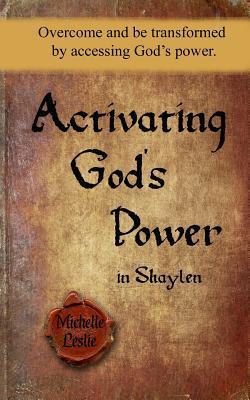 Activating God's Power in Shaylen (Feminine Version)