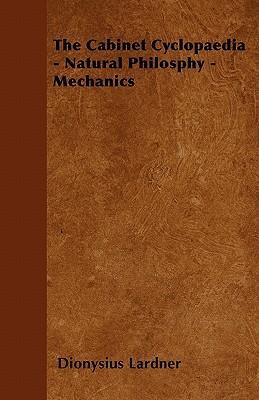 The Cabinet Cyclopaedia - Natural Philosphy - Mechanics