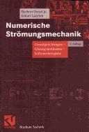 Numerische Strömungsmechanik. Grundgleichungen - Lösungsmethoden - Softwarebeispiele