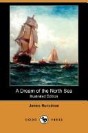 A Dream of the North Sea (Illustrated Edition) (Dodo Press)