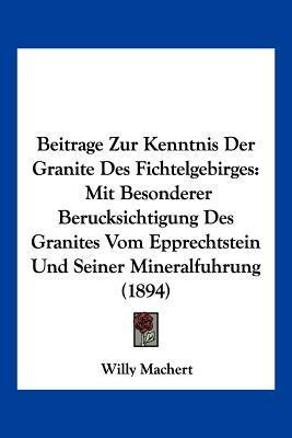 Beitrage Zur Kenntnis Der Granite Des Fichtelgebirges