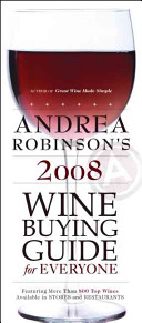Andrea Robinson's 2008 Wine Buying Guide for Everyone
