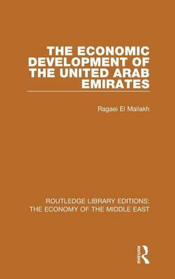 The Economic Development of the United Arab Emirates (RLE Economy of Middle East)
