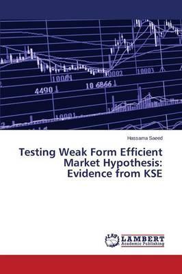 Testing Weak Form Efficient Market Hypothesis