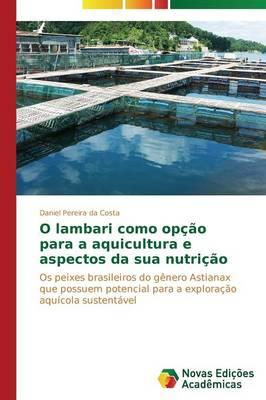 O lambari como opção para a aquicultura e aspectos da sua nutrição