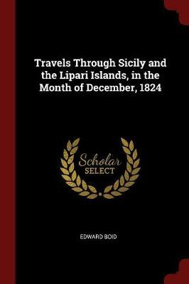 Travels Through Sicily and the Lipari Islands, in the Month of December, 1824