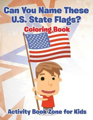 Can You Name These U.S. State Flags? Coloring Book
