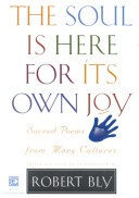 The Soul Is Here for Its Own Joy