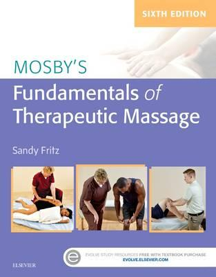 Mosby's Fundamentals of Therapeutic Massage, 6e