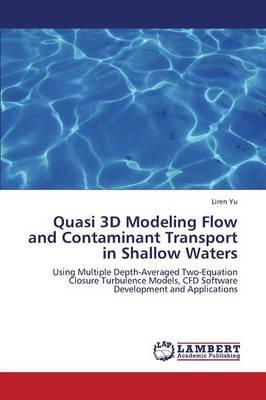 Quasi 3D Modeling Flow and Contaminant Transport in Shallow Waters