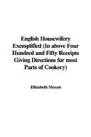 English Housewifery Exemplified