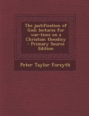 The Justification of God; Lectures for War-Time on a Christian Theodicy