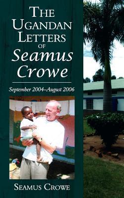The Ugandan Letters of Seamus Crowe