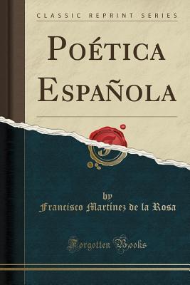Poética Española (Classic Reprint)