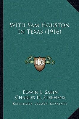 With Sam Houston in Texas (1916) with Sam Houston in Texas (1916)