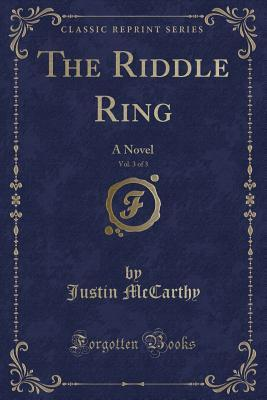 The Riddle Ring, Vol. 3 of 3