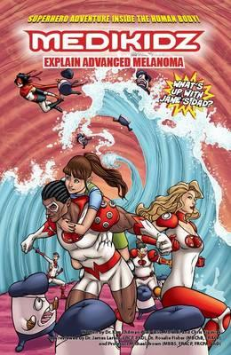 Medikidz Explain Advanced Melanoma