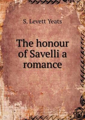 The Honour of Savelli a Romance