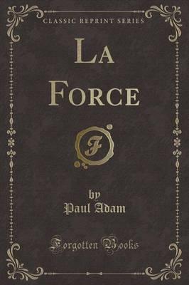 La Force (Classic Reprint)