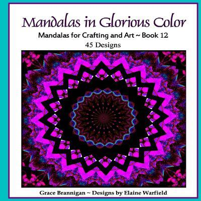 Mandalas in Glorious Color Book 12