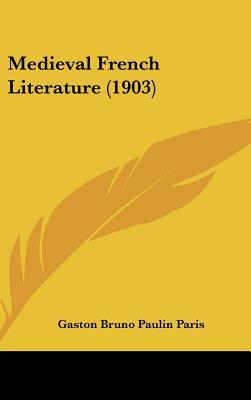 Medieval French Literature (1903)