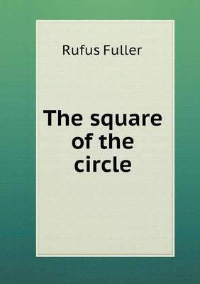 The Square of the Circle