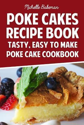 Poke Cakes Recipe Book