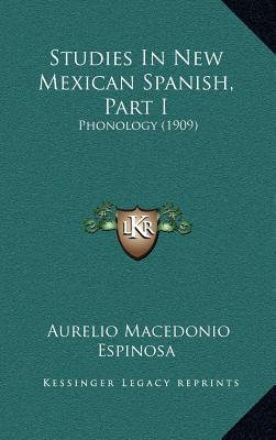 Studies in New Mexican Spanish, Part I