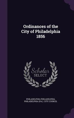 Ordinances of the City of Philadelphia 1856