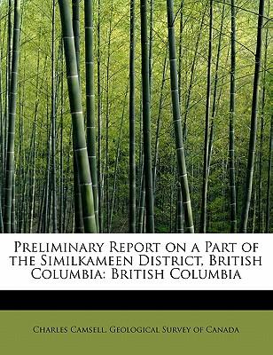 Preliminary Report on a Part of the Similkameen District, British Columbia