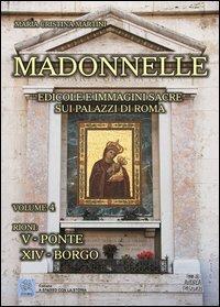 Madonnelle. Edicole e immagini sacre sui palazzi di Roma. Volume 4