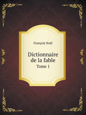 Dictionnaire de La Fable Tome 1