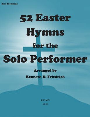 52 Easter Hymns for the Solo Performer -bass Trombone Version